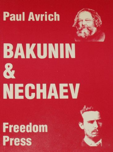 Bakunin & Nechaev, by Paul Avrich